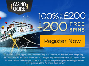 Casino Cruise: 1st deposit bonus 100% up to £200 + 200 Free Spins