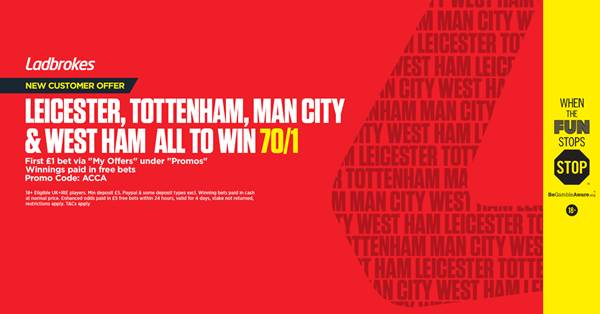 enhanced odds of 70/1 on this acca courtesy of Ladbrokes.
